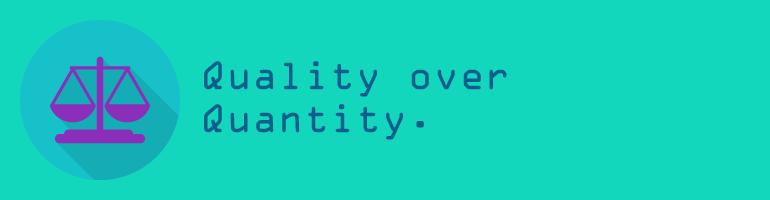 quality_over_quantity
