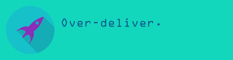 over-deliver