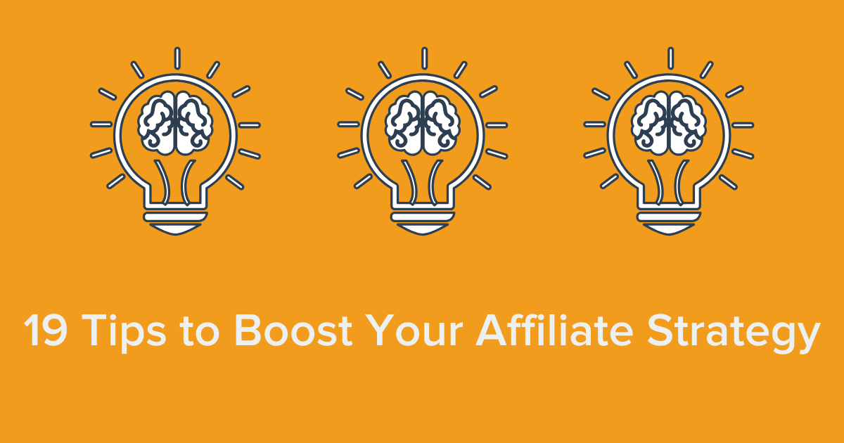 19 Tips to Boost Your Affiliate Strategy Banner