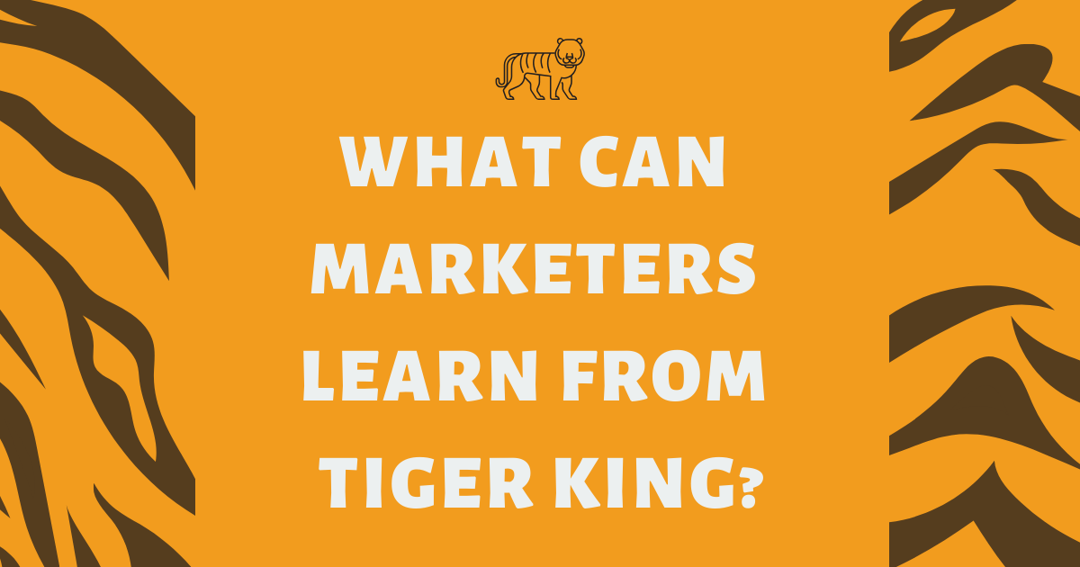 What Can Marketers Learn From Tiger King Banner