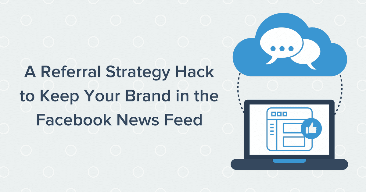 Referral Strategy Hack - Facebook Newsfeed