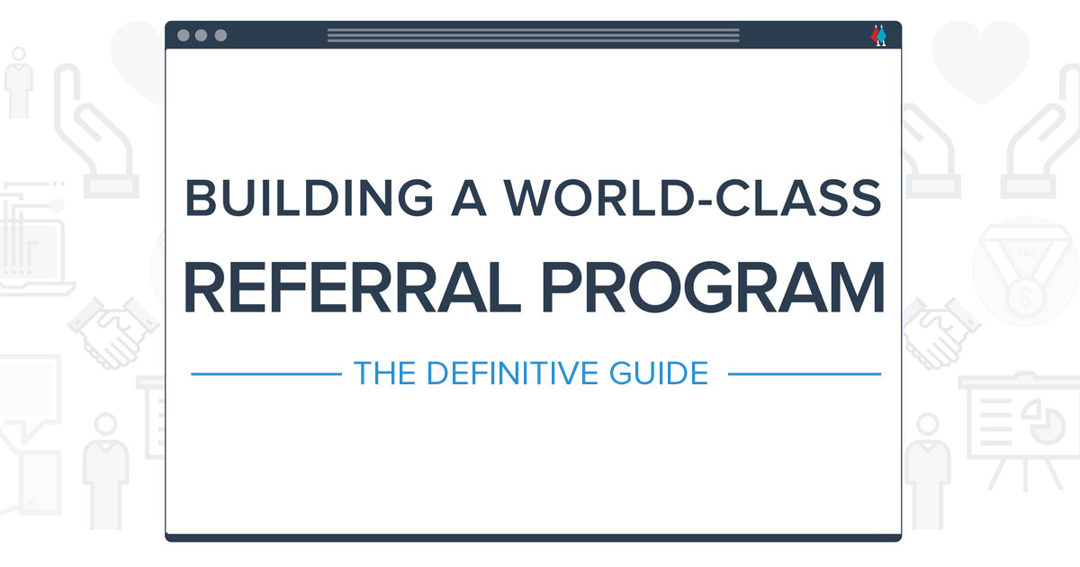 Building A WorldClass Referral Program The Definitive Guide - Awesome employee referral program template concept