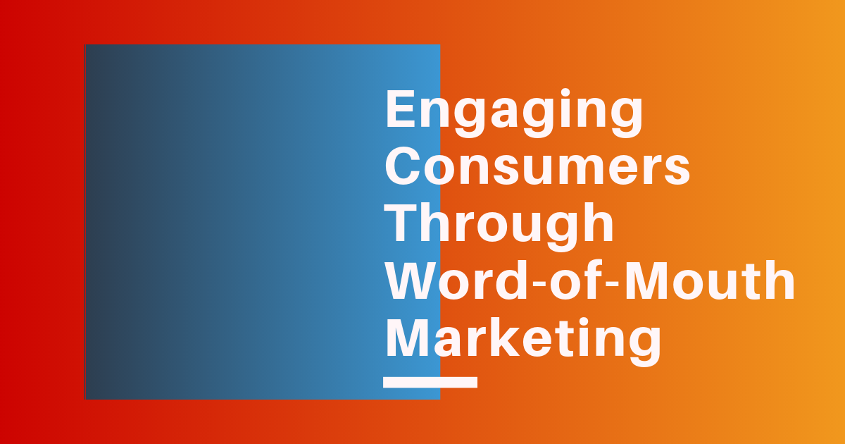 Engaging consumers through word-of-mouth marketing Banner Image