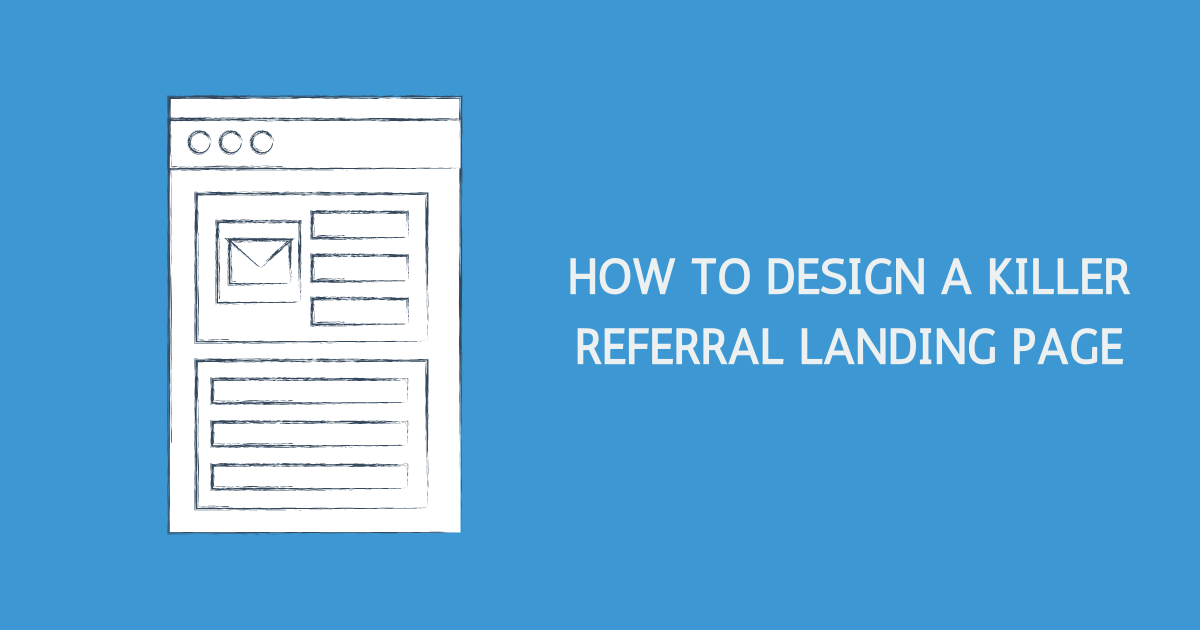 How to Design a Killer Referral Landing Page Banner Image