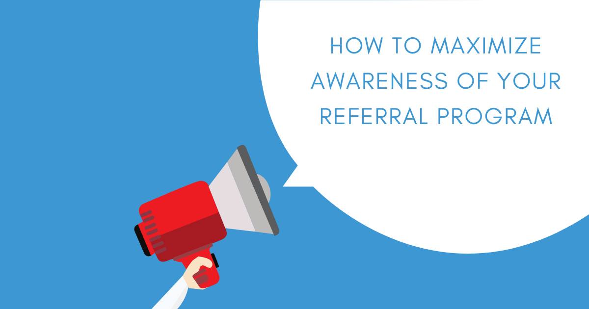 How to Maximize Awareness Of Your Referral Program Blog Banner