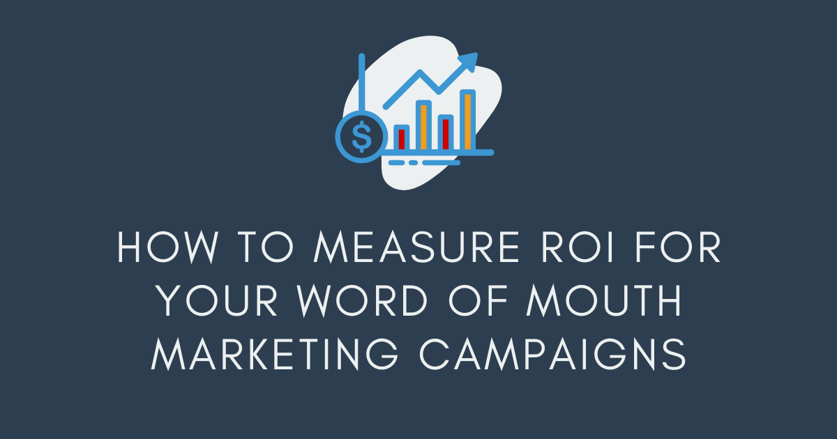 How to Measure ROI for Your Word of Mouth Marketing Campaigns Banner