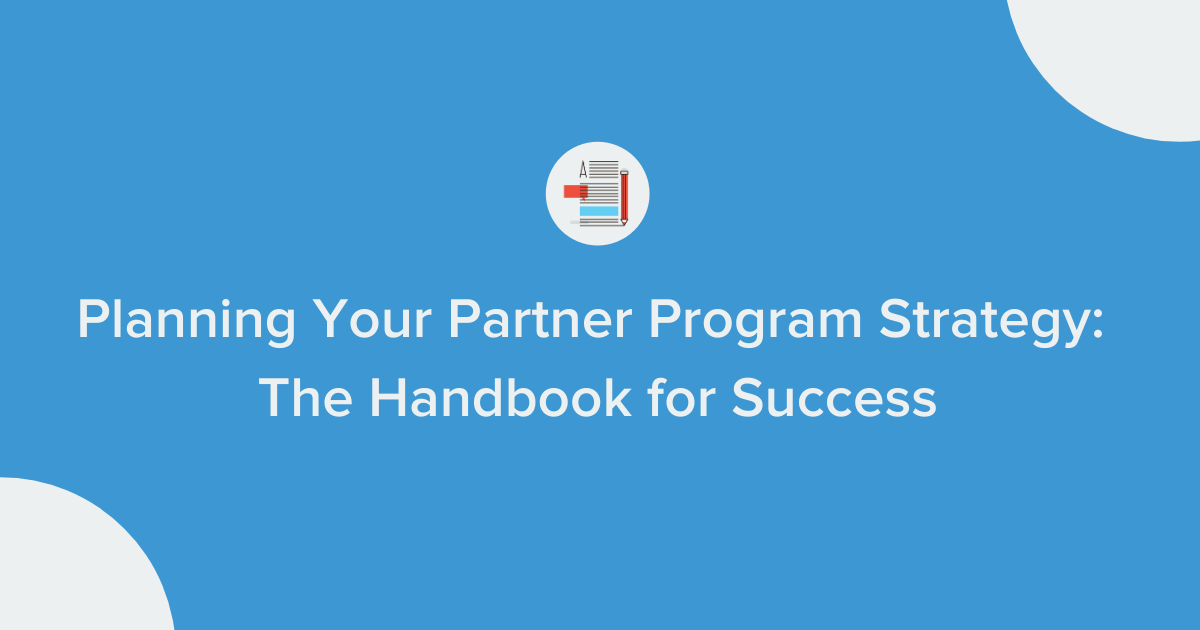 Planning Your Partner Program Strategy Blog Banner