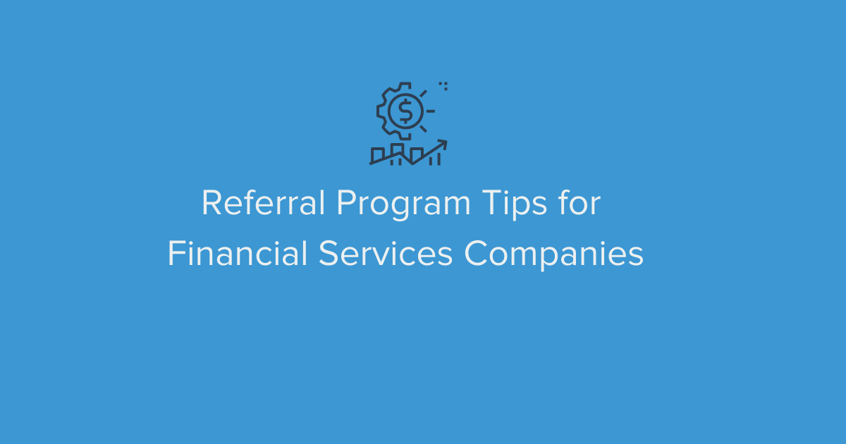Referral Program for Financial Services Companies Blog Banner