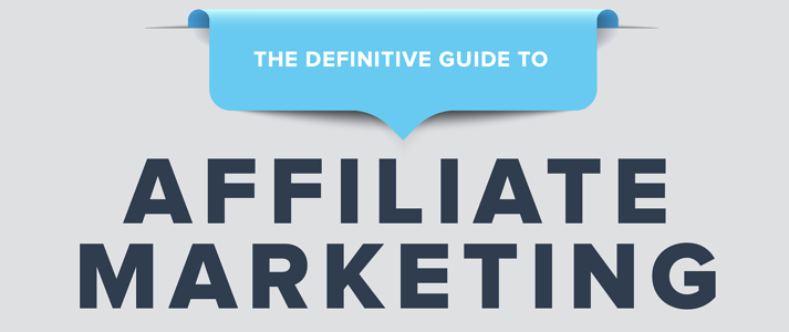 The Definitive Guide to Affiliate Marketing