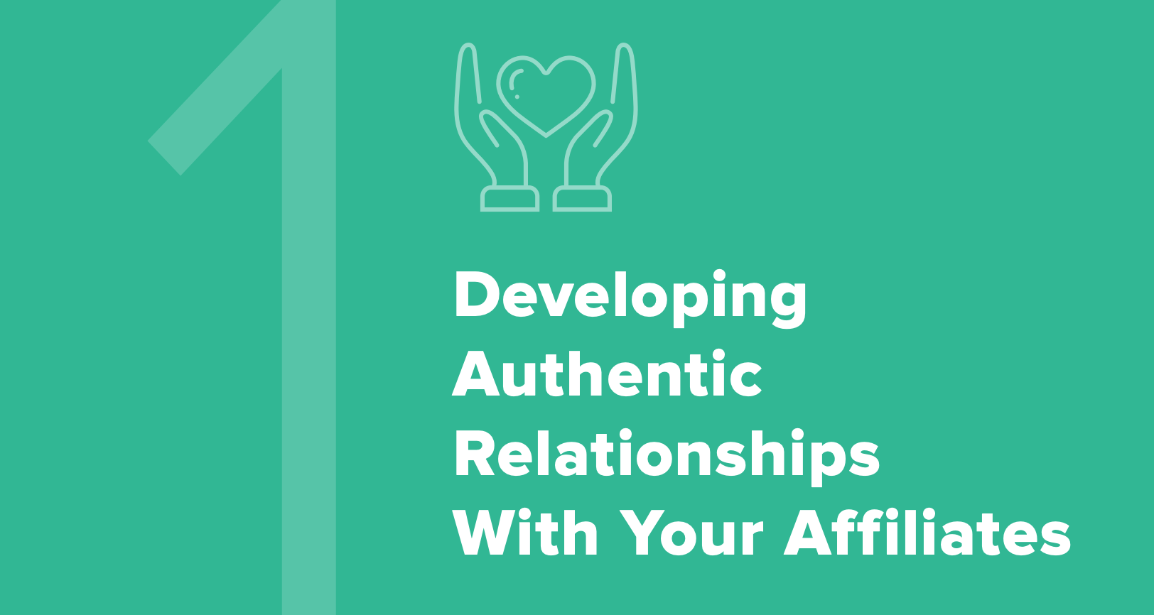 Developing authentic relationships with your affiliates