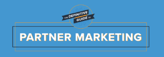 The Definitive Guide to Partner Marketing