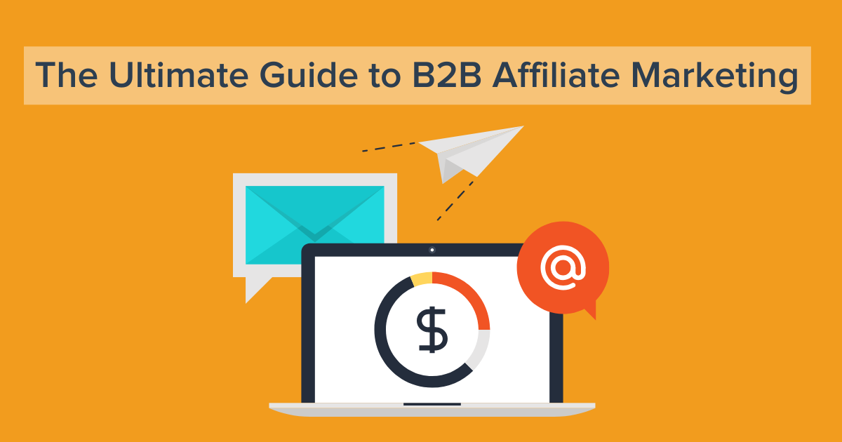 Ultimate Guide to B2B Affiliate Marketing Banner