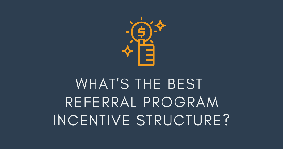 Whats The Best Referral Program Incentive Structure Banner Title