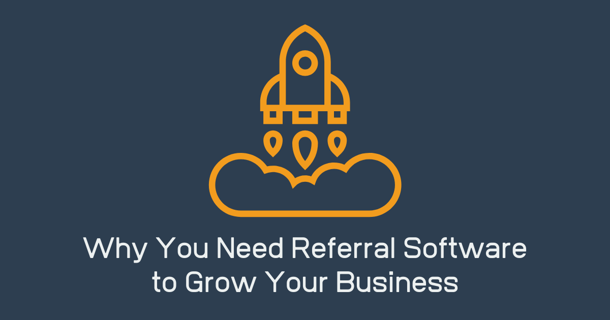 Why You Need Referral Software to Grow Your Business Banner
