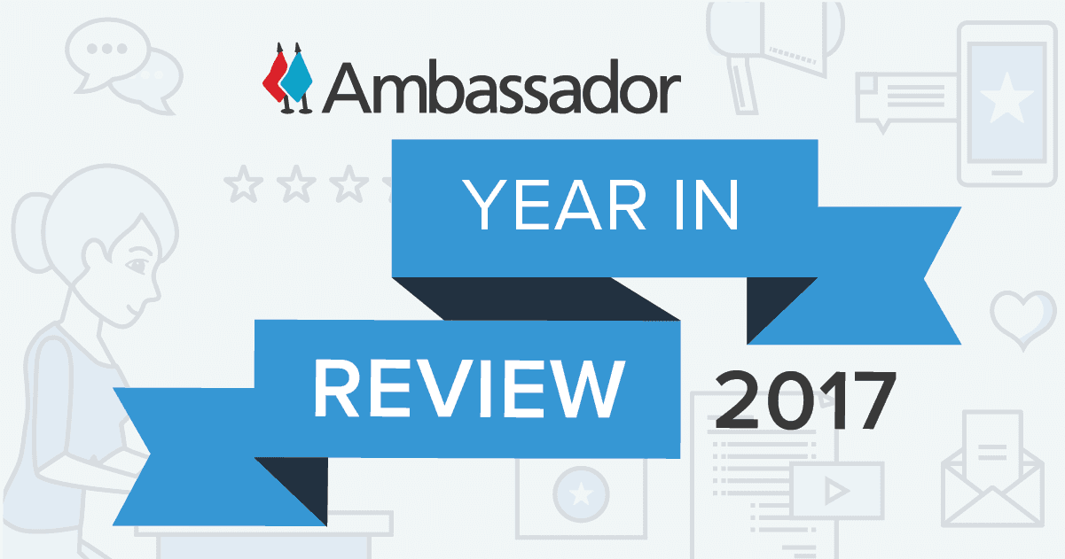 Ambassador Year In Review 2017