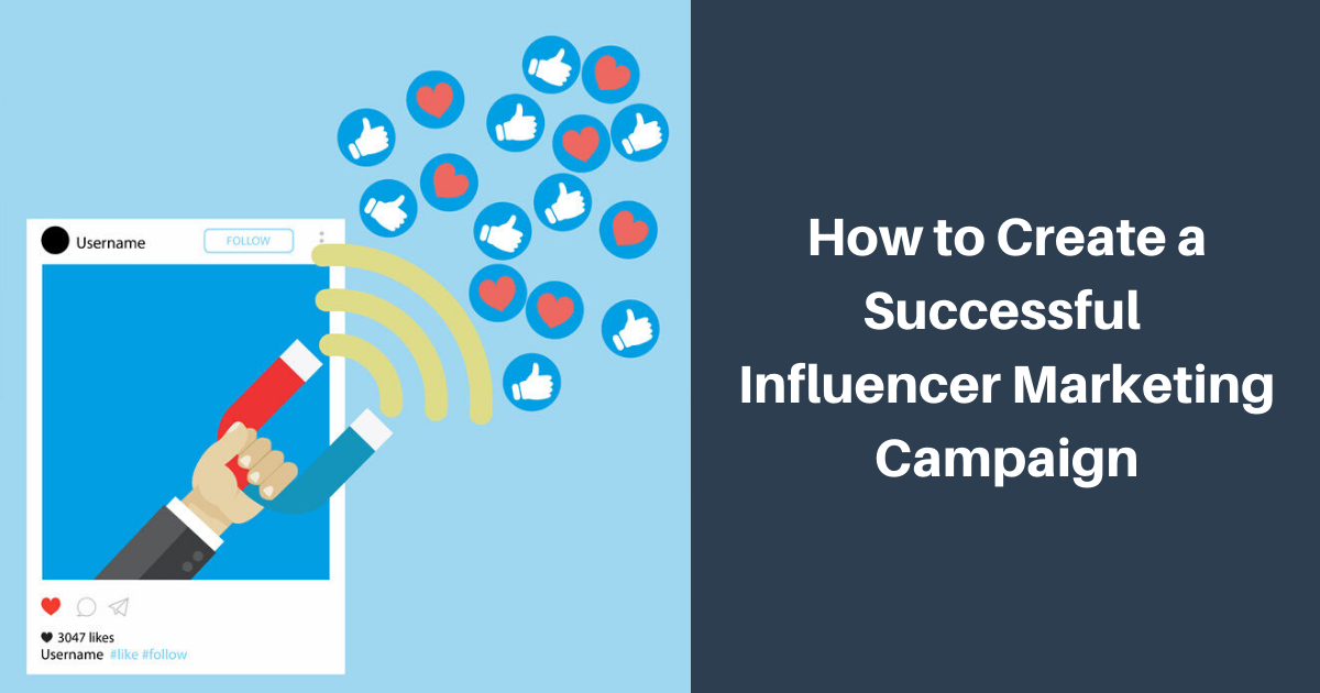 How to Create a Successful Influencer Marketing Campaign Banner Image