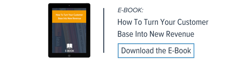How To Turn Your Customer Base Into New Revenue E-Book