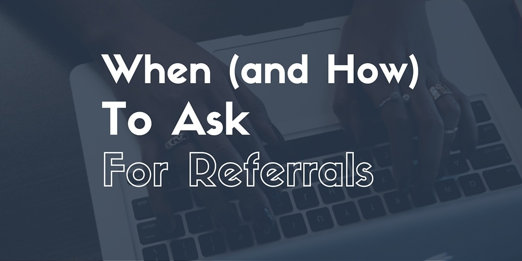 When And How To Ask For Referrals