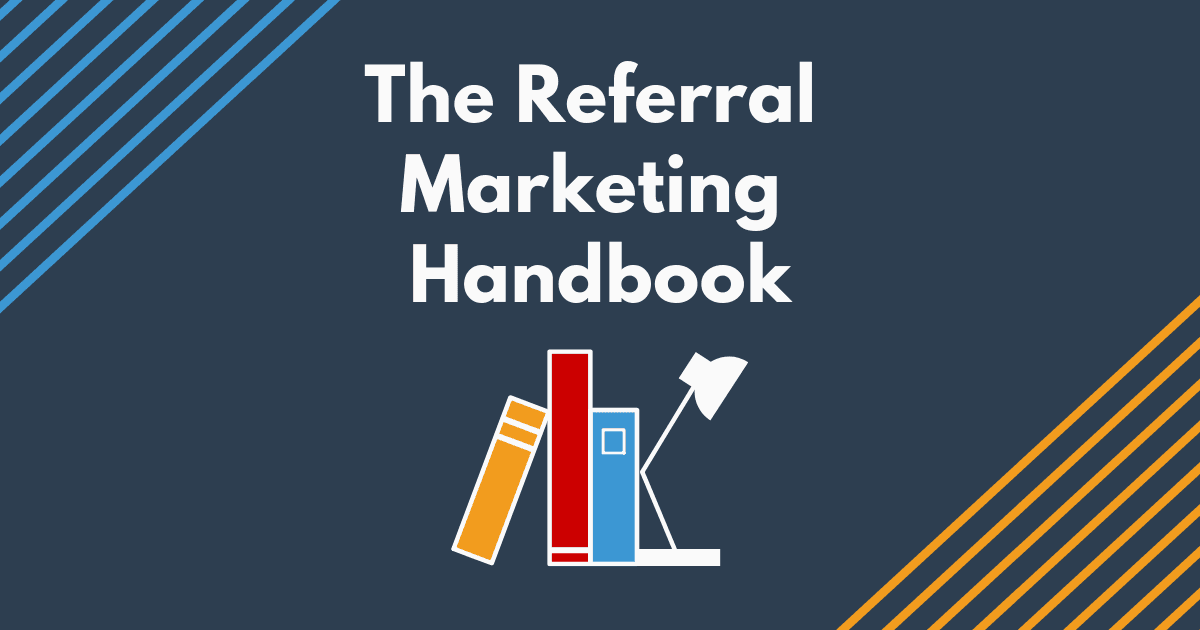 The Referral Marketing Handbook: Best Practices to Boost Sales